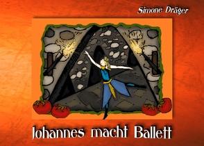 Johannes macht Ballett von Dräger,  Simone, Jesse,  Janne
