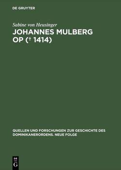 Johannes Mulberg OP († 1414) von Heusinger,  Sabine von