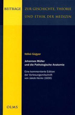 Johannes Müller und die Pathologische Anatomie von Gágyor,  Ildikó