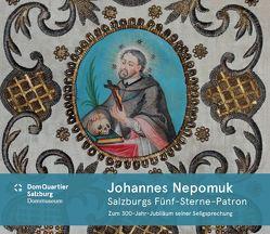 Johannes Nepomuk – Salzburgs Fünf-Sterne-Patron von Depauli,  Barbara, Grätz,  Reinhard