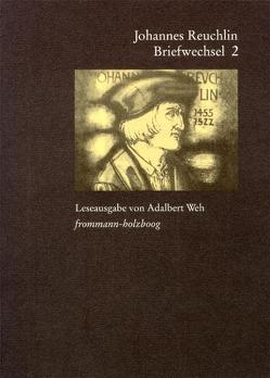 Johannes Reuchlin: Briefwechsel. Leseausgabe / Band 2: 1506–1513 von Burkard,  Georg, Fuhrmann,  Manfred, Reuchlin,  Johannes, Weh,  Adalbert