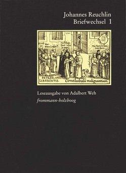 Johannes Reuchlin: Briefwechsel. Leseausgabe / 4 Bände von Burkard,  Georg, Reuchlin,  Johannes, Weh,  Adalbert