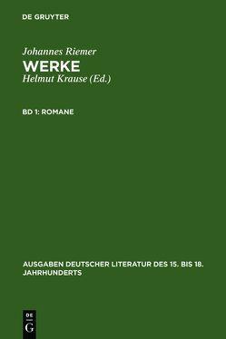 Johannes Riemer: Werke / Romane von Krause,  Helmut, Riemer,  Johannes