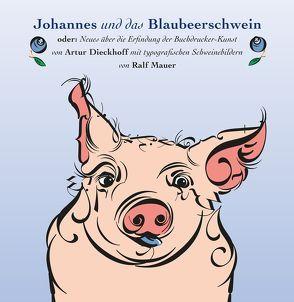 Johannes und das Blaubeerschwein von Dieckhoff,  Artur