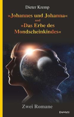 »Johannes und Johanna« und »Das Erbe des Mondscheinkindes« von Kremp,  Dieter