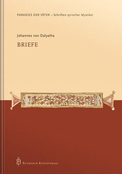 Johannes von Dalyatha – Briefe von Bunge,  Gabriel, Kessel,  Grigory, Vatter,  Gerd
