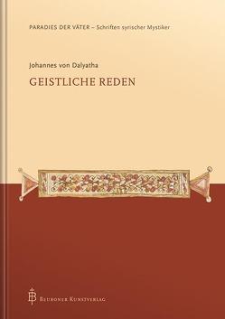 Johannes von Dalyatha – Geistliche Reden von Bunge,  Gabriel, Kessel,  Grigory, Vatter,  Gerd