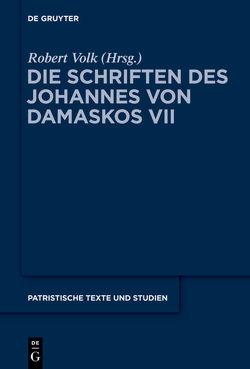 Johannes von Damaskos: Die Schriften / Commentarii in epistulas Pauli von Volk,  Robert