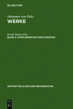 Johannes von Paltz: Werke / Supplementum Coelifodinae von Hamm,  Berndt, Oberman,  Heiko A.