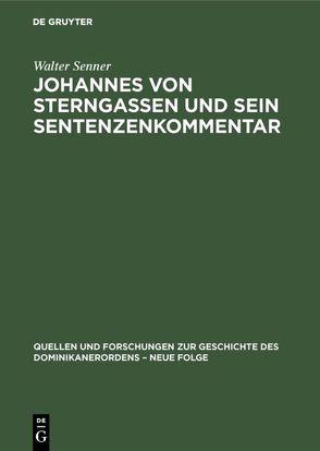 Johannes von Sterngassen und sein Sentenzenkommentar von Senner,  Walter