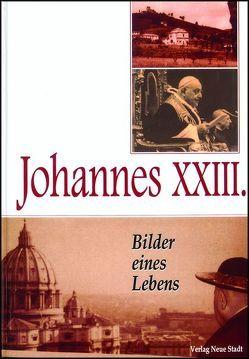 Johannes XXIII. – Bilder eines Lebens von Guerriero,  Elio, Liesenfeld,  Stefan