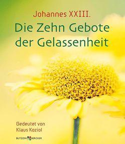 Johannes XXIII. Die Zehn Gebote der Gelassenheit von Koziol,  Klaus