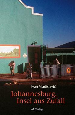 Johannesburg. Insel aus Zufall von Brückner,  Thomas, Vladislavić,  Ivan