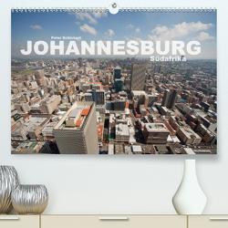 Johannesburg Südafrika (Premium, hochwertiger DIN A2 Wandkalender 2020, Kunstdruck in Hochglanz) von Schickert,  Peter