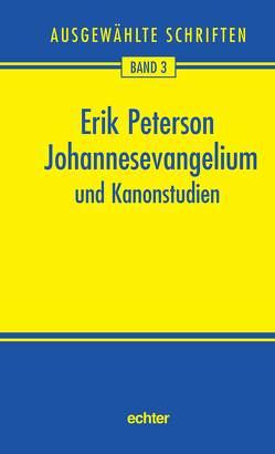 Johannesevangelium und Kanonstudien von Nichtweiss,  Barbara, Peterson,  Erik