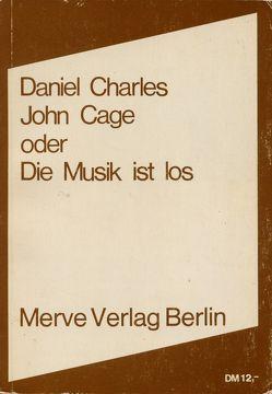 John Cage oder Die Musik ist los von Charles,  Daniel, Kienle,  Eberhard
