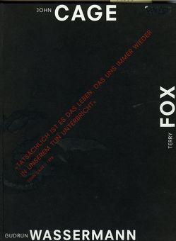 John Cage /Terry Fox /Gudrun Wassermann von Buhlmann,  Britta E., Ermacora,  Beate, Gerz,  Jochen, Hafner,  Jonas, Rausch,  Ulrike, Zeller,  Hans R