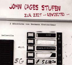 John Cages STUFEN / Zur Zeit – revisited – von Hess,  Manfred, Hessischer Rundfunk, Heuger,  Markus, Kretzschmar,  Hermann, Westdeutscher Rundfunk