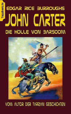 John Carter – Die Hölle von Baarsoom von Burroughs,  Edgar Rice, Sedlacek,  Klaus-Dieter