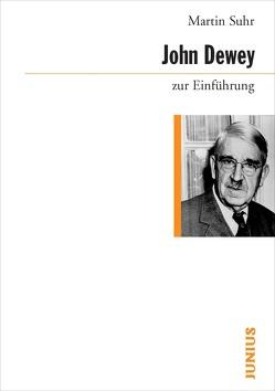 John Dewey zur Einführung von Suhr,  Martin