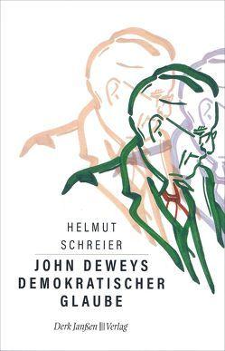 John Deweys demokratischer Glaube von Schreier,  Helmut