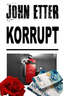 John Etter – Privatdetektiv / JOHN ETTER – Korrupt von Etter,  John