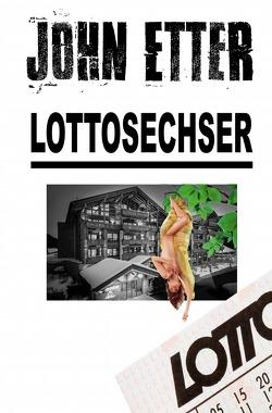 John Etter – Privatdetektiv / JOHN ETTER – Lottosechser von Etter,  John