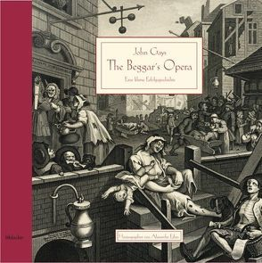 John Gays The Beggar's Opera von Ackermann,  Sandy, Eilers,  Alexander, Gil,  Sergej, Karl,  Michaela, Sauter,  Bettina