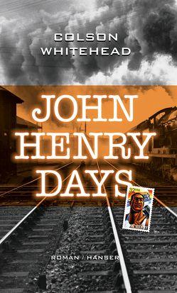 John Henry Days von Stingl,  Nikolaus, Whitehead,  Colson
