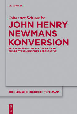 John Henry Newmans Konversion von Schwanke,  Johannes