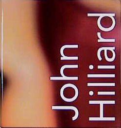 John Hilliard. Fotografien. Retrospektive 1969-1998 von Bickers,  Patricia, Frangenberg,  Thomas, Hatton,  Brian, Hilliard,  John, Kemp,  Martin, Nusser,  Uta, Wallace,  Marina, Ware,  Mike