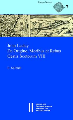 John Lesley. De Origine, Moribus et Rebus Gestis Scotorum VIII von Söllradl,  Bernhard