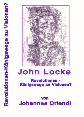 John Locke Revolutionen – Königswege zu Visionen von Driendl,  Johannes