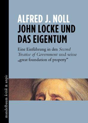 John Locke und das Eigentum von Noll,  Alfred J.