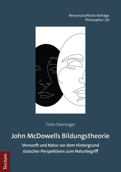 John McDowells Bildungstheorie von Steininger,  Timo