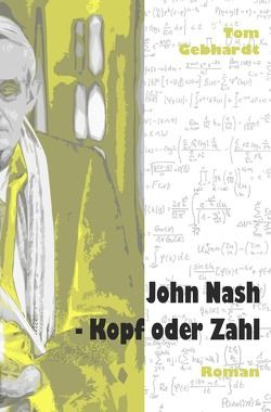 John Nash – Kopf oder Zahl von Gebhardt,  Tom