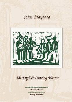 John Playford – The English Dancing Master von Bildstein,  Georg, Rieth,  Hermann
