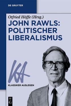 John Rawls: Politischer Liberalismus von Höffe,  Otfried