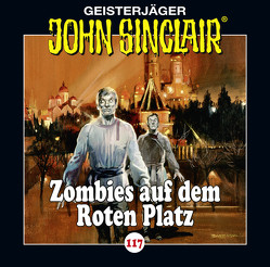 John Sinclair – Folge 117 von Dark,  Jason, Gontermann,  Walter, Lange,  Alexandra, May,  Martin, Olev,  Pjotr, Wunder,  Dietmar