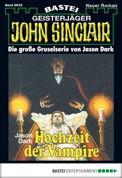 John Sinclair Gespensterkrimi – Folge 23 von Dark,  Jason, Rellergerd,  Helmut