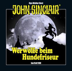 John Sinclair – Werwölfe beim Hundefriseur von Hill,  Ian Rolf, Welter,  Ilya