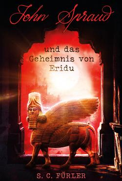 John Spraud und das Geheimnis von Eridu von Fürler,  S. C.