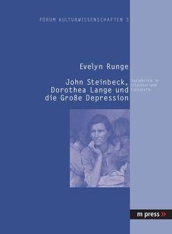 John Steinbeck, Dorothea Lange und die Grosse Depression von Runge,  Evelyn