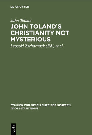 John Toland's Christianity not mysterious von Leibniz,  Gottfried Wilhelm, Toland,  John, Zscharnack,  Leopold