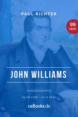 John Williams 1796 – 1839 von Richter,  Paul
