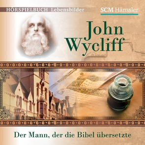 John Wycliff – Der Mann, der die Bibel übersetzte von Engelhardt,  Kerstin