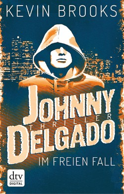 Johnny Delgado – Im freien Fall von Brooks,  Kevin, Gutzschhahn,  Uwe-Michael