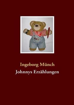 Johnnys Erzählungen von Münch,  Ingeborg