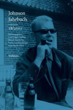 Johnson-Jahrbuch 18/2011 von Auerochs,  Bernd, Fries,  Ulrich, Helbig,  Holger, Leuchtenberger,  Katja