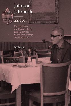 Johnson-Jahrbuch 22/2015 von Auerochs,  Bernd, Fries,  Ulrich, Helbig,  Holger, Leuchtenberger,  Katja
